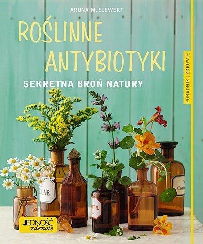 Roślinne antybiotyki Sekretna broń natury