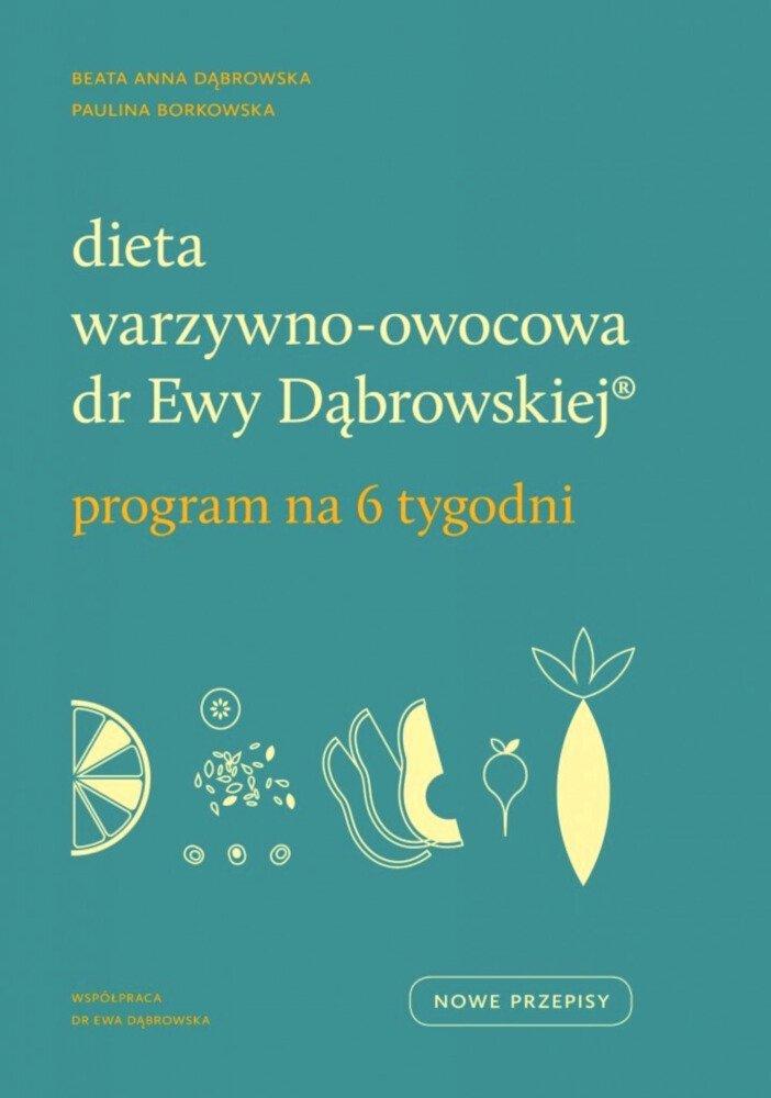 Dieta warzywno owocowa dr Ewy Dąbrowskiej Program na 6 tygodni