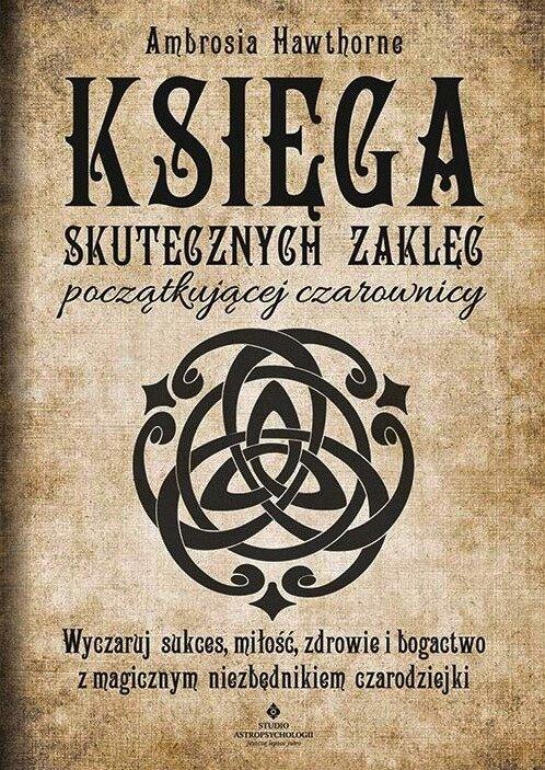 Księga skutecznych zaklęć początkującej czarownicy