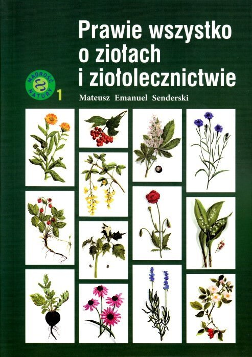 Prawie wszystko o ziołach i ziołolecznictwie