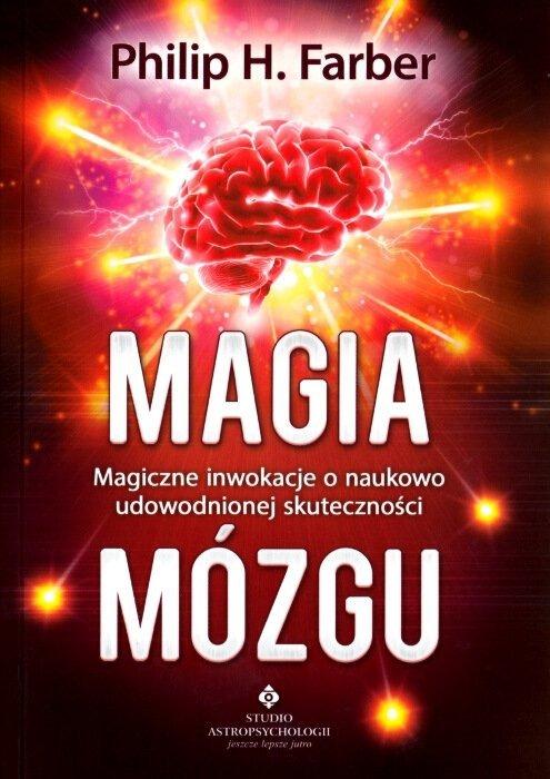 Magia mózgu Magiczne inwokacje o naukowo udowodnionej skuteczności