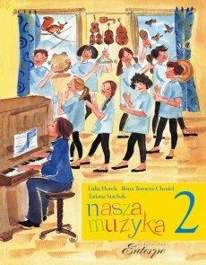 Nasza muzyka 2-FLOREK, Lidia; TOMERA-CHMIEL, Ilona; STACHAK, Tatiana
