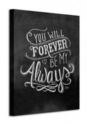 Always - Obraz na płótnie