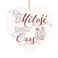 Drewniana tabliczka w kształcie serca Tylko miłość potrafi...
