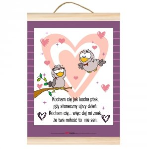Dyplom dla zakochanych Kocham Cię jak kocha ptak gdy słoneczy ujrzy dzień...