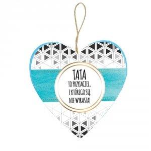 Drewniana tabliczka z napisem  Tata to przyjaciel z którego się nie wyrasta