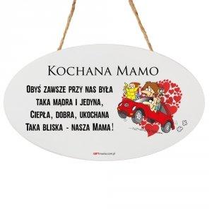 Drewniana tabliczka owal wzbogacona lakierem UV z napisem  Kochana Mamo...