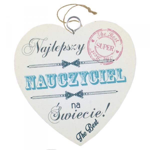 Drewniana tabliczka w kształcie serca z napisem 'Najlepszy Nauczyciel na świeciel''. Wzór 3. Rozmiar 10 cm